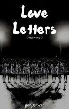 Love Letters. ( I.O.I ) ✔ by godjaehwan
