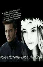KALBİMDEKİ İMZA by elifhcylmz15