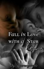Fall in Love with a Star. Tome 2 by LauraMourette