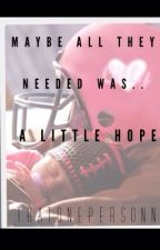 A Little Hope *Another Teen Pregnancy Story* by thatonepersonn