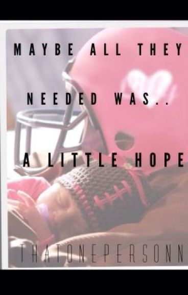 A Little Hope *Another Teen Pregnancy Story*