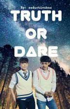 Truth Or Dare Chancheol ff [✔] by seductiveboo