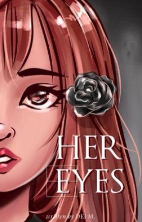 Her Eyes #Wattys2018 Winner by Gothic_Reader
