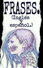 110 FRASES (En inglés y español) by BrokenIlusions