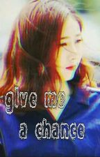 give me a chance by yn_nsa