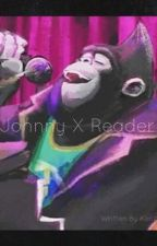 SING ~ Johnny x Reader! by CottonCandyFluffTMNT
