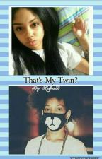 Thats My Twin? (Shmateo Story) by Luvbae33