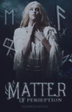 Matter of Perception by EliseBlackpool