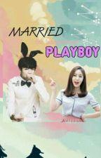 Married The International Playboy [NC] by blaxxssi