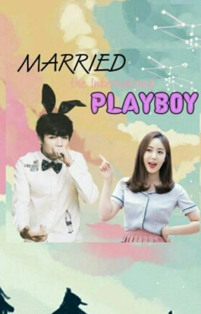 Married The International Playboy [NC] by blaxxssi