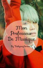 Mon professeur de musique by WonhoTaeForever3