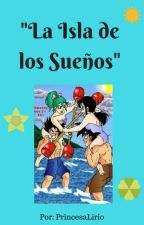 """""""La Isla de los Sueños"""" by PrincesaLirio"""