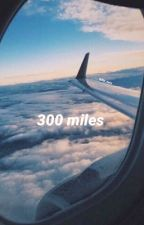 300 miles||s.m. by stringsshawn