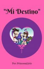 """""""Mi Destino"""" by PrincesaLirio"""