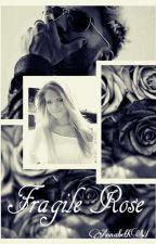 Fragile Rose by AnnabethW