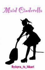 Maid Cinderella by kyra_to_hikari