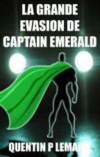 La grande évasion de Captain Emerald by QuentinPLemarie