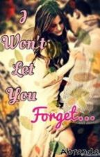 I Won't Let You Forget... by Abranda