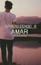 Aprendiendo a amar | José María Ruiz  by fangirljmrb