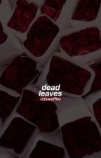 dead leaves | bts a.f by -btswaffles