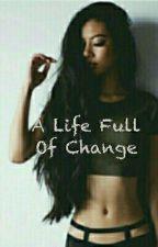 A life full of change by KyravanRiet