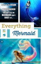 Everything Mermaid🐬 by OneFishyLife
