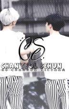 [Longfic/Edit][Chanhun] Hai Con Người, Một Cuộc Đời by Chanhuncouple
