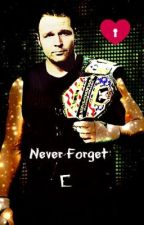 Never Forget -Dean Ambrose- Love Story by explicitvillain-