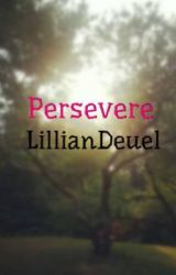 Persevere by LillianDeuel