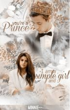 I am a Simple girl, and  you are a Prince  by minnie--
