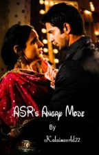 ASR's Angry Mode (Completed) by Kalaisworld22