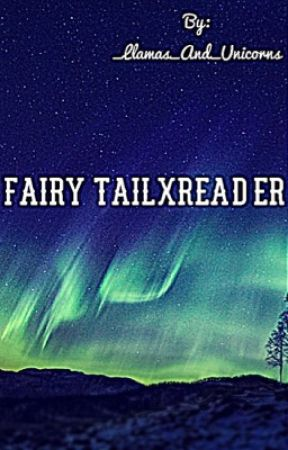 FairyTailxReader by _Llamas_And_Unicorns