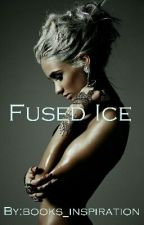 Fused Ice  #wattys2017 by books_inspiration
