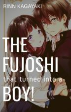 The Fujoshi that turned into a Boy! (Being reupdated: 10 chaps so far) by SteamPrincess707