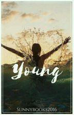 Young (18+)(tijdelijk gepauzeerd ivpm. examens) by Sunnybooks2016