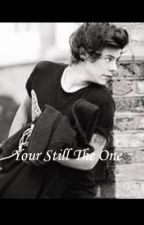 Your still the one(Harry Styles Fanfic) by godlydevilishfire