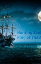 Hunting Souls: The Ring of Shadows by GreeneyedAngel2014