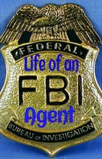 Life of an FBI AGENT by 1stplacerunner
