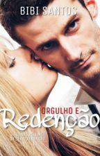 Orgulho e Redenção/ Livro ll  Série Redenção. by Bibianesantos