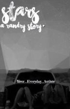 Stars • A Randry Story by Your_Everyday_Author
