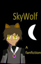 SkyWolf A fanfiction by Dragon_Fury_Girl