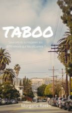 TABOO by TaraRaeks