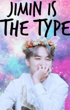 Park Jimin Is The Type by OPPASHARANGHE