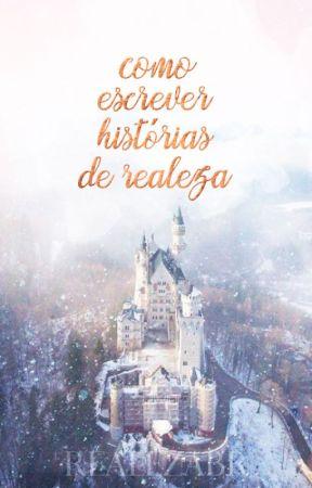 Como Escrever Histórias de Realeza by RealezaBR