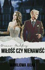 Draco Malfoy- Miłość, czy nienawiść?/ Zakończone by Waniliowa_Julka