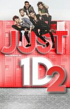 Just 1D -2- by HiallNoran_23