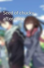 Seed of chucky after story by lunatails