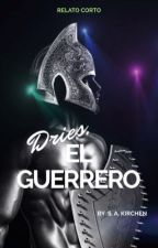 DRIES, EL GUERRERO by KirchenKirchen