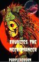 Erudites: The Necromancer by PurpleReborn