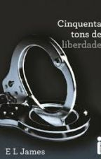 Cinquenta Tons de Liberdade (Concluído) by iasmim_silvas2